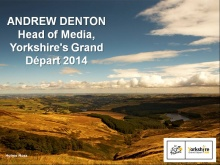 "Andrew Denton, Head of Media at Yorkshire's Grand Department ""Welcome to Yorkshire"" (UK)"