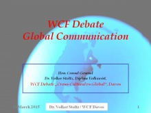 Dr. Volker Stoltz, President and founder of the Global Communication Institute, economist, entrepreneur, a renowned authority in Global Communications Strategies, initiator and supervisor of the Global Communication project and lecturer in International P